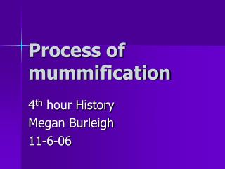 Process of mummification