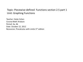 Topic: Piecewise-defined  Functions section 2.5 part 1 Unit: Graphing Functions