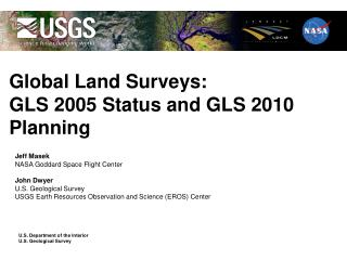 Global Land Surveys:  GLS 2005 Status and GLS 2010 Planning