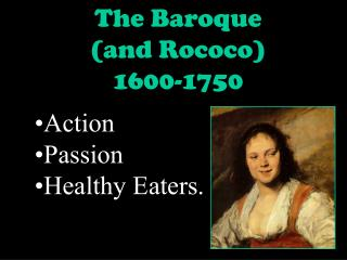 The Baroque (and Rococo)  1600-1750