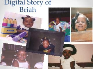 Digital Story of  Briah