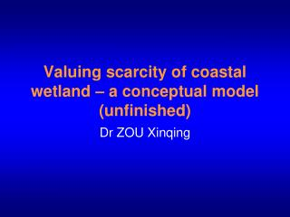 Valuing scarcity of coastal wetland – a conceptual model (unfinished)