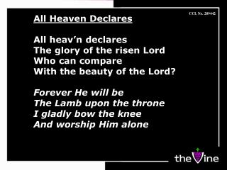 All Heaven Declares All heav'n declares The glory of the risen Lord Who can compare