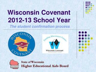 Wisconsin Covenant  2012-13 School Year
