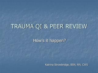 TRAUMA QI  & PEER  REVIEW
