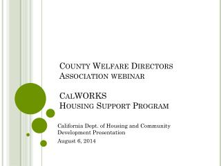 County Welfare Directors Association webinar CalWORKS Housing Support Program