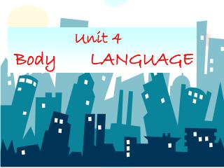 Unit 4     Body       LANGUAGE