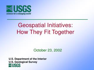 Geospatial Initiatives:  How They Fit Together