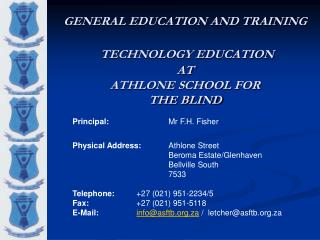 GENERAL EDUCATION AND TRAINING TECHNOLOGY EDUCATION  AT ATHLONE SCHOOL FOR THE BLIND