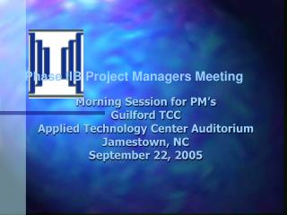 Phase IIB Project Managers Meeting