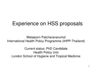 Experience on HSS proposals