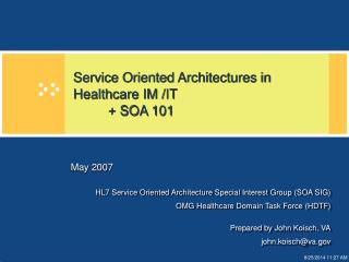 Service Oriented Architectures in Healthcare IM /IT	 	+ SOA 101