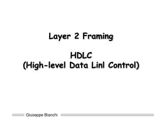 Layer 2 Framing HDLC (High-level Data  Linl  Control)