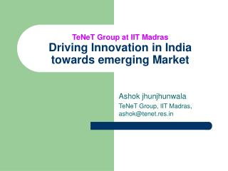 TeNeT Group at IIT Madras Driving Innovation in India towards emerging Market