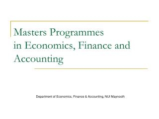 Masters Programmes  in Economics, Finance and Accounting