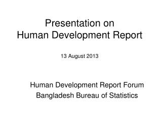 Presentation on Human Development Report 13 August 2013