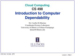 Cloud Computing  CS 498  Introduction to Computer Dependability