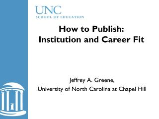 How to Publish: Institution and Career Fit