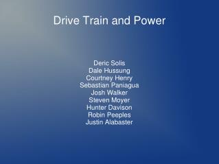 Drive Train and Power