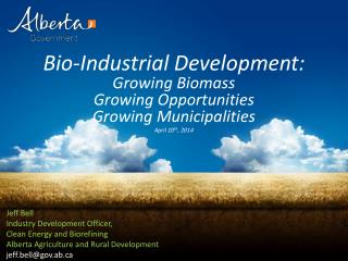 Bio-Industrial  Development:  Growing Biomass  Growing Opportunities  Growing Municipalities