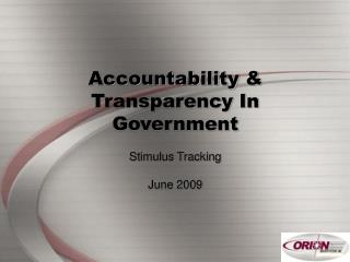 Accountability & Transparency In Government Stimulus Tracking June 2009