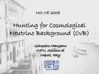 Hunting for Cosmological Neutrino Background (CvB)