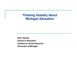 Thinking Globally About  Michigan Education