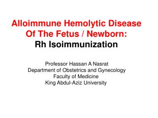 Alloimmune Hemolytic Disease Of The Fetus / Newborn: Rh Isoimmunization