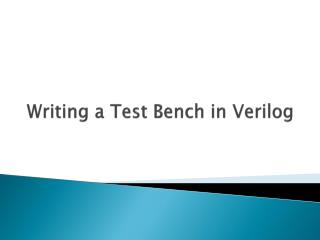 Writing a Test Bench in Verilog