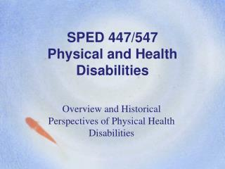 SPED 447/547 Physical and Health Disabilities