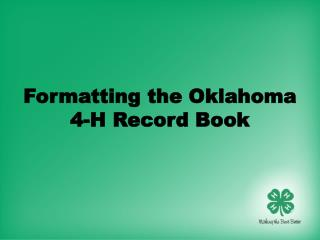 Formatting the Oklahoma 4-H Record Book
