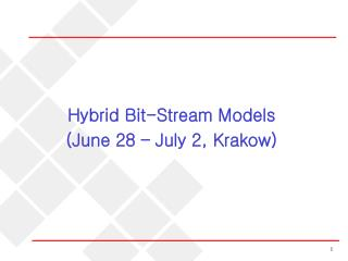 Hybrid Bit-Stream Models (June 28 – July 2, Krakow)