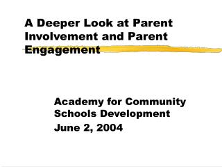 A Deeper Look at Parent Involvement and Parent Engagement