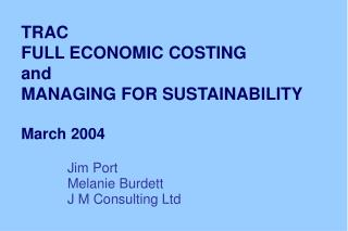 TRAC FULL ECONOMIC COSTING  and MANAGING FOR SUSTAINABILITY March 2004