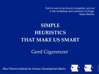 SIMPLE HEURISTICS THAT MAKE US SMART