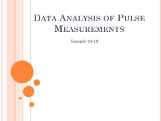 Data Analysis of Pulse Measurements