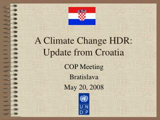 A Climate Change HDR: Update from Croatia
