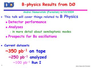 B-physics Results from D Ø Andrei Nomerotski (Fermilab) 6/10/2004