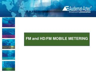 FM and HD/FM MOBILE METERING
