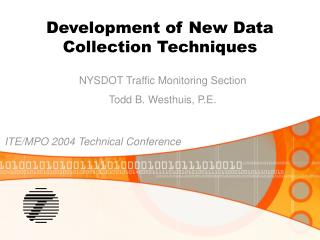 Development of New Data Collection Techniques