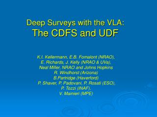 Deep Surveys with the VLA: The CDFS and UDF