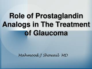 Role of Prostaglandin Analogs in The Treatment of Glaucoma