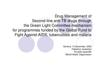 Drug Management of   Second-line anti-TB drugs through  the Green Light Committee mechanism  for programmes funded by th