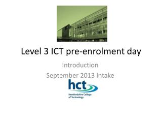 Level 3 ICT  p re-enrolment day