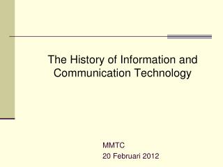 The History of I nformation and Communication Technology