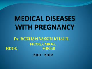 MEDICAL DISEASES WITH PREGNANCY