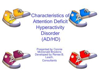 Characteristics of Attention Deficit Hyperactivity Disorder  (AD/HD)