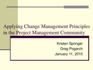 Applying Change Management Principles  in the Project Management Community