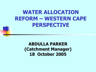 WATER ALLOCATION REFORM – WESTERN CAPE PERSPECTIVE