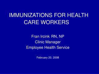 IMMUNIZATIONS FOR HEALTH CARE WORKERS